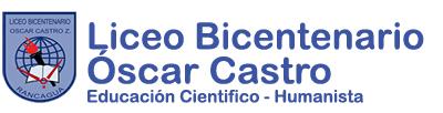 Liceo Bicentenario Oscar Castro Zuñiga - EDUCACIÓN CIENTÍFICO – HUMANISTA